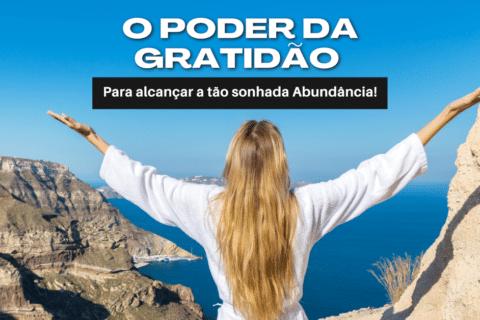 O Poder da Gratidão para Alcançar a tão sonhada Abundância!