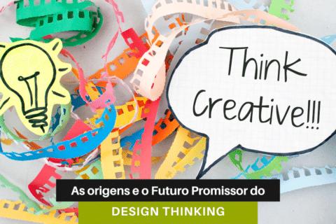 As Origens e o Futuro Promissor do Design Thinking!
